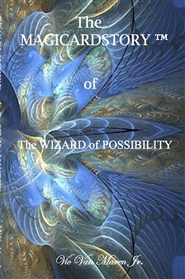 The MAGICARDSTORY ™ of The WIZARD of POSSIBILITY cover image