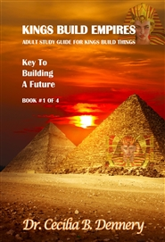 "KINGS BUILD EMPIRES: Adult Study Guide#1 for ""Kings Build Things"" cover image"