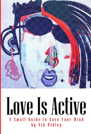 Love is Active: A Small Guide to Save Your Mind cover image
