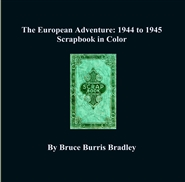 The European Adventure: 1944 to 1945 Scrapbook in Color cover image