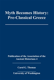 Myth Becomes History: Pre-Classical Greece ____________________ cover image