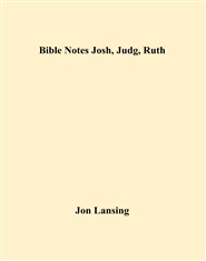 Bible Notes Josh, Judg, Ruth cover image
