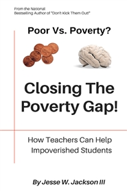 Closing the  Poverty Gap!  How Teachers Can Help Impoverished Students cover image