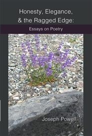 Honesty, Elegance, & the Ragged Edge: Essays on Poetry cover image