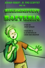 Joshua Robert: Jr. Mad Scientist & The Bioluminescent Bacteria cover image
