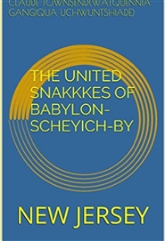 THE UNITED SNAKKKES OF BABYLON- SCHEYICH-BY cover image