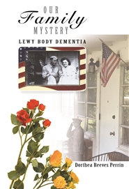 Our Family Mystery: Lewy Body Dementia cover image
