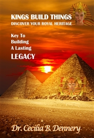 KINGS BUILD THINGS: Discover Your Royal Heritage - Key To building A Lasting Legacy cover image