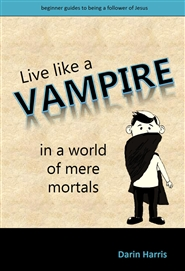 How to Live Like a Vampire in a World of Mere Mortals cover image