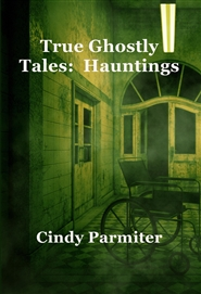 True Ghostly Tales:  Hauntings cover image