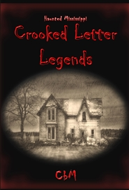 Crooked Letter Legends Haunted Mississippi cover image