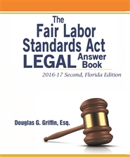 The Fair Labor Standards Act Legal Answer Book, First Ed. cover image