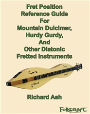 Fret Reference Guide For Mountain Dulcimer, Hurdy Gurdy, And Other Diatonic Instruments cover image