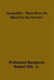 Inequality- Must there be Blood in the Streets! cover image