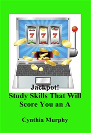 Jackpot! Study Skills That Will Score You an A cover image