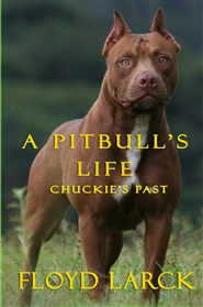 A Pit Bull's Life - Chuckie's Past cover image