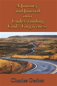 A Journal and Journey into Understanding God's Forgiveness cover image