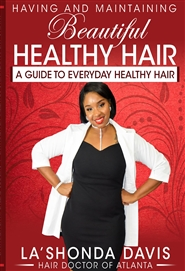 Having And Maintaining Beautiful Healthy Hair A Guide To Everyday Healthy Hair cover image