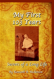 My First 103 Years: Secrets of a Long Life cover image