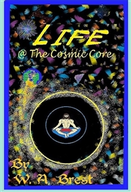 Life @ The Cosmic Core cover image