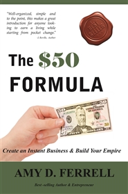 The $50 Formula: Create an Instant Business & Build Your Empire cover image