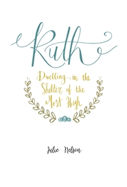 Ruth: Dwelling in the Shelter of the Most High cover image
