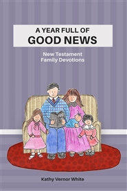 A Year Full of Good News: New Testament Family Devotions cover image