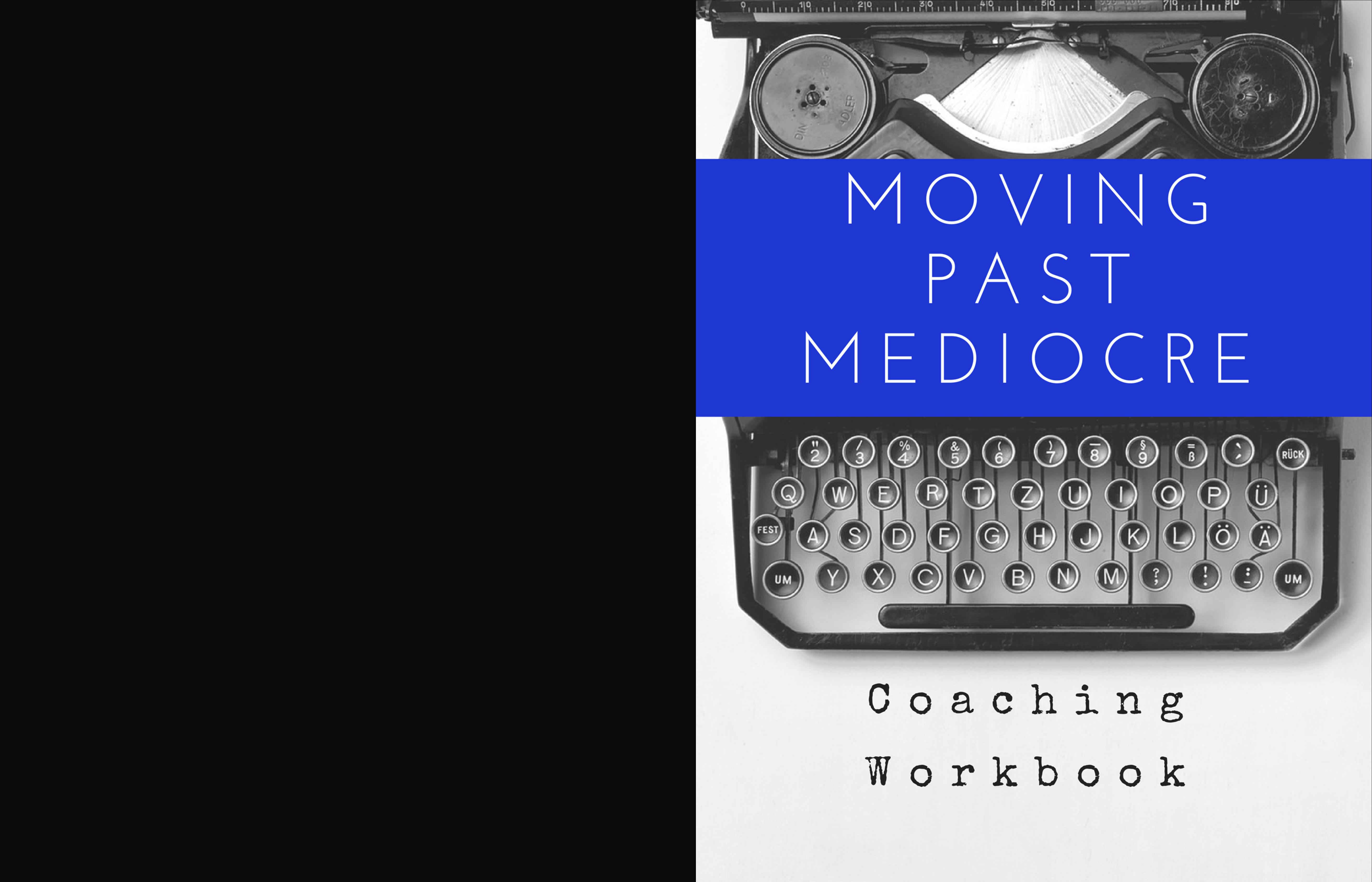 Moving Past Mediocre Coaching Workbook cover image