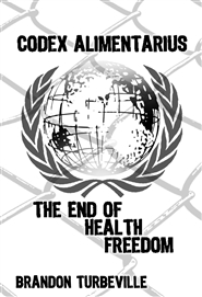 Codex Alimentarius The End of Health Freedom cover image