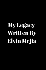 My Legacy by Elvin Mejia cover image
