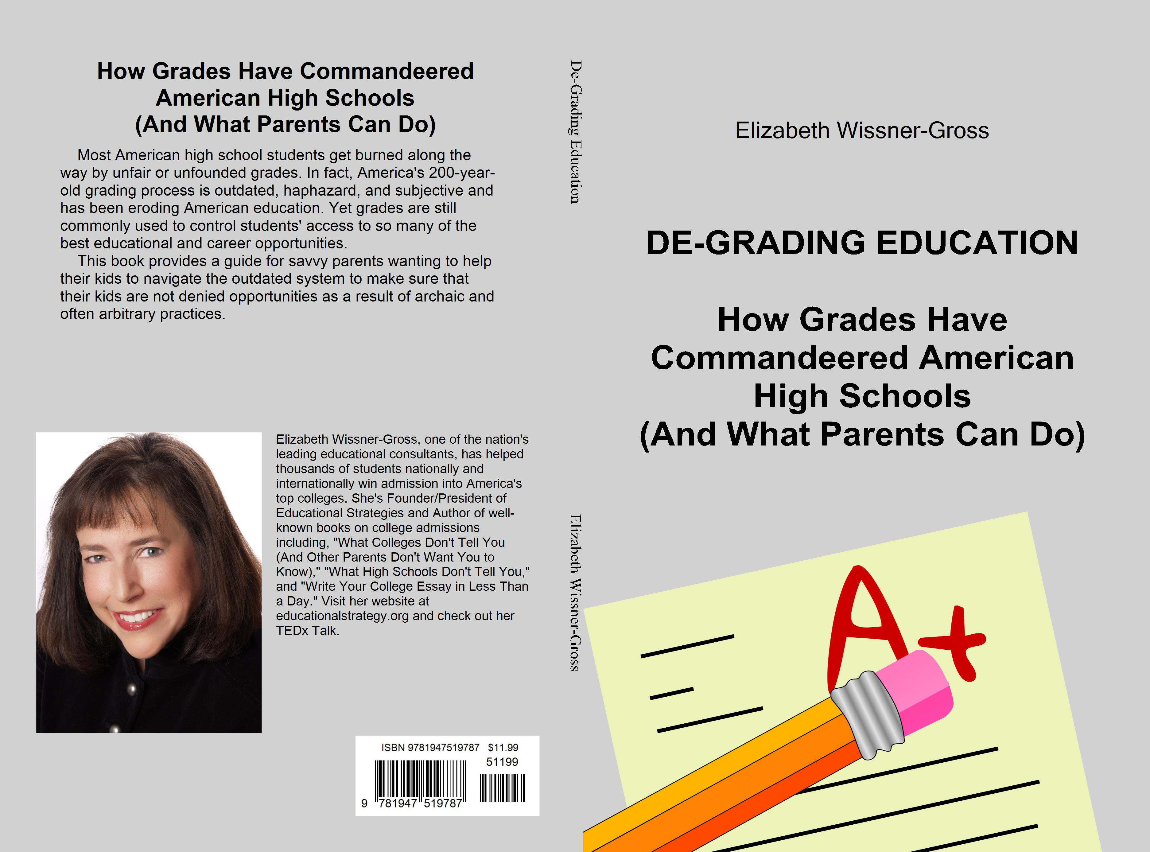 DE-GRADING EDUCATION How Grades Have Commandeered American High Schools (And What Parents Can Do) cover image