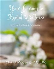 Your Journey to Mental Wellness: A Jump Start Journal cover image