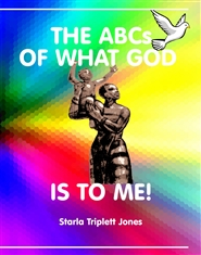 The ABCs of What God is to Me cover image