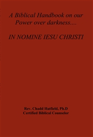 A Biblical Handbook on our Power over darkness.... IN NOMINE IESU CHRISTI cover image