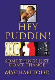 HEY PUDDIN! Some Things Just Don