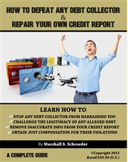 HOW TO DEFEAT ANY DEBT COLLECTOR & REPAIR YOUR OWN CREDIT REPORT cover image