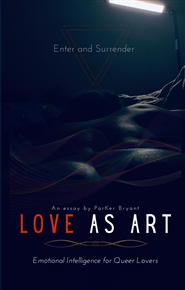 Love As Art: Emotional Intelligence for Queer Lovers cover image