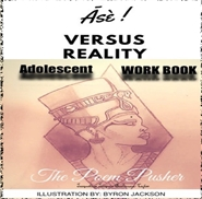 "Asè Versus Reality Adolescent WORKBOOK ""The Poem Pusher"" cover image"