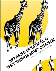 BIG BAND CULTURAL & WHY THINGS MUST CHANGE cover image