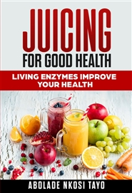 JUICING FOR GOOD HEALTH New 2019 Revised Edition cover image