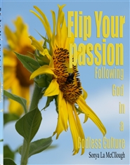 Flip Your Passion, Following God in a Godless Culture cover image