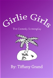 Girlie Girls: The Comedy Screenplay cover image