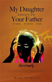 My Daughter Listen to Your Father cover image