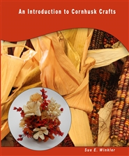 An Introduction to Cornhusk Crafts cover image