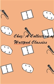 Chaz A Collection of Wattpad Classics cover image