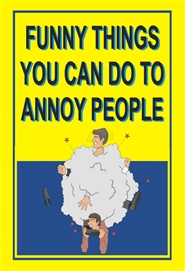 FUNNY THINGS YOU CAN DO TO ANNOY PEOPLE cover image