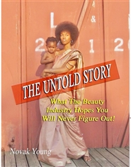 The Untold Story: What The Beauty Industry Hopes You Will Never Figure Out cover image