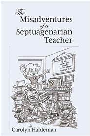 THE MISADVENTURES  OF A  SEPTUAGENARIAN TEACHER cover image