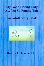 My Good Friend Jody A... Not So Family Tale An Adult Story Book cover image