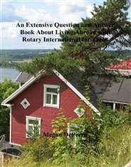 An Extensive Question and Answer Book About Living Abroad with Rotary International for Teens cover image
